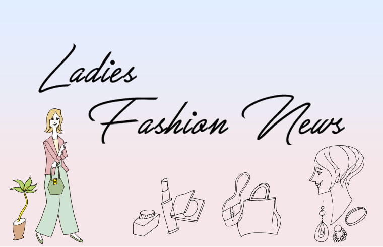 Ladies Fashion News