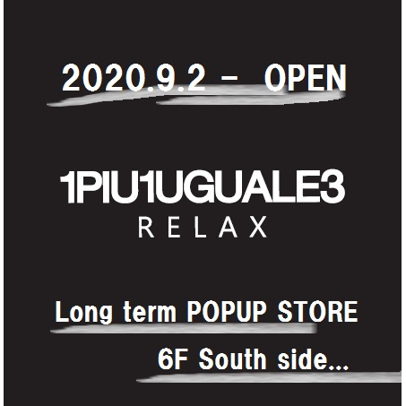 1PIU1UGUALE3 RELAX -Long term POPUP STORE-