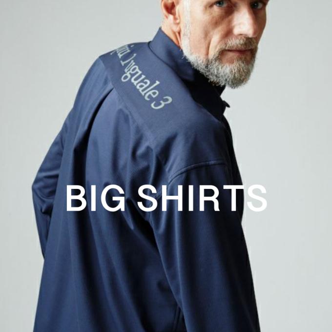 新型、BIG SHIRTS は快適な着心地を楽しめる新素材